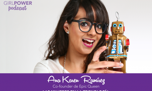 GIRLPOWER PODCAST: ANA KAREN RAMÍREZ