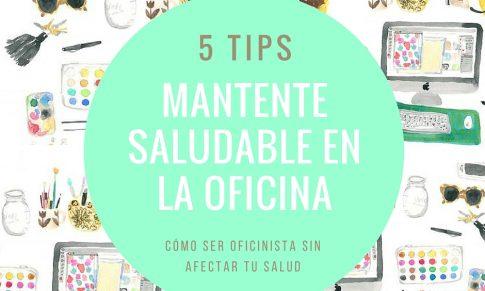 Mantente saludable en la oficina con estos 5 tips