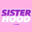 Sisterhood by Girl Power: La plataforma que necesitas para convertirte en la mejor versión de ti misma